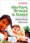 Nurture Groups in Schools: Principles and Practice by Sylvia Lucas, Marjorie Boxall (Paperback, 2010)