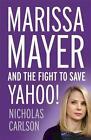 Marissa Mayer and the Fight to Save Yahoo! von Nicholas Carlson (2015, Taschenbuch)