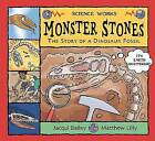 Monster Stones: The Story of a Dinosaur Fossil by Jacqui Bailey (Paperback, 2004)