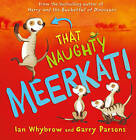 That Naughty Meerkat! by Ian Whybrow (Hardback, 2016)