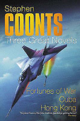 """VERY GOOD"" Stephen Coonts: Three Great Novels: Fortunes Of War, Cuba, Hong Kong"