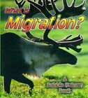 What is Migration? by John Crossingham, Bobbie Kalman (Hardback, 2001)