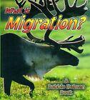 What is Migration? by John Crossingham, Bobbie Kalman (Hardback, 2001)