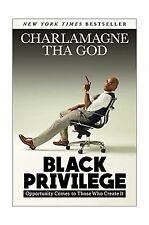 Black Privilege: Opportunity Comes to Those Who Create It Free Shipping