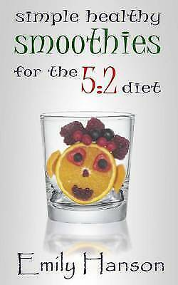 """1 of 1 - """"NEW"""" Hanson, Emily, Simple, Healthy Smoothies For The 5:2 Diet, Book"""