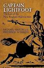 Captain Lightfoot: The Last of the New England Highwaymen by Michael Martin (Paperback, 2016)