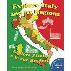 Explore Italy and Its Regions - Esplora L'Italia E Le Sue Regioni: Handbook/Workbook with Language Activities, Maps, and Tests (Bilingual Edition: Ita by Long Bridge Publishing (Paperback / softback, 2013)