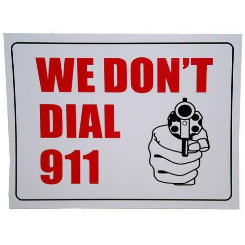 """9/"""" x 12/"""" We Don/'t Dial 911 Novelty Sign Gift Gun Revolver Fence Post Plastic"""