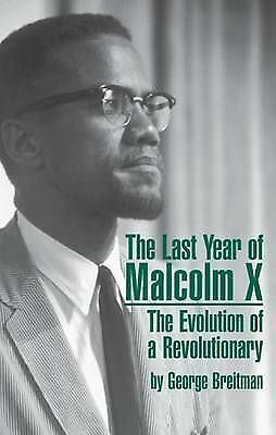 Last Year of Malcolm X: The Evolution of a Revolutionary by George Breitman