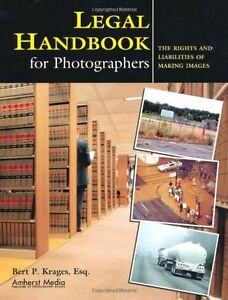 Legal Handbook for Photographers: The Rights and L