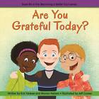 Are You Grateful Today? (Becoming a Better You!) by Kris Yankee, Marian Nelson (Paperback, 2015)