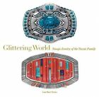 Glittering World: Navajo Jewelry of the Yazzie Family by Smithsonian Books (Hardback, 2014)