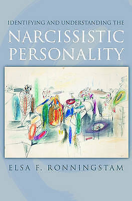 Identifying and Understanding the Narcissistic Personality by Elsa F....
