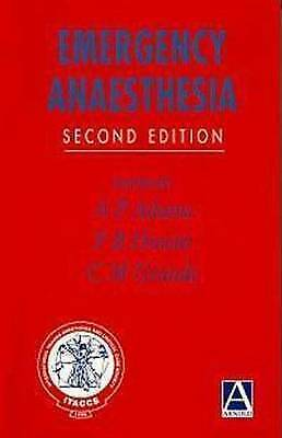 Emergency Anaesthesia, 2Ed by Adams, Anthony P.