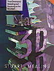 Mac 3D: Three Dimensional Modelling and Rendering on the Apple Macintosh by Stuart Mealing (Paperback, 1994)