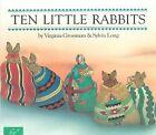 Ten Little Rabbits by Virginia Grossman (Paperback, 1995)