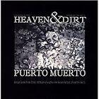 Puerto Muerto - Heaven & Dirt (2007)