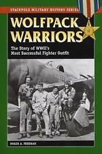 Wolfpack Warriors: The Story of World War II's Most Successful Fighter Outfit (S