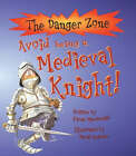 Avoid Being a Medieval Knight by Fiona MacDonald (Paperback, 2004)