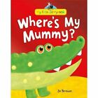 Where's My Mummy? by Jo Brown (Hardback, 2013)