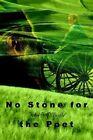 No Stone for the Poet by John J O'Boyle (Paperback / softback, 2002)