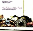 Future of Our Past: Scottish Music of the RSAMD 2011 by Various Artists (CD, Oct-2010, Greentrax Recordings)