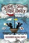 School Ship Tobermory by Professor of Medical Law Alexander McCall Smith (Hardback, 2016)
