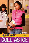 Drama High: Cold as Ice by Kensington Publishing (Paperback, 2010)