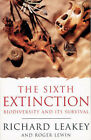 The Sixth Extinction: Biodiversity and Its Survival by Richard E. Leakey, Roger Lewin (Paperback, 1996)