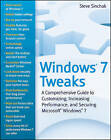 Windows 7 Tweaks: A Comprehensive Guide on Customizing, Increasing Performance, and Securing Microsoft Windows 7 by Steve Sinchak (Paperback, 2009)