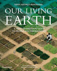 Our Living Earth: A Next Generation Guide to People and Preservation by Yann Arthus-Bertrand (Hardback, 2008)