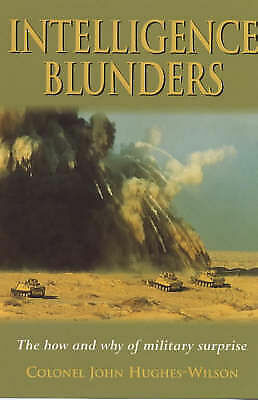 Military Intelligence Blunders by John Hughes-Wilson, Acceptable Book (Paperback