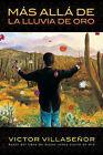 Mas Alla de la Lluvia de Oro by Victor E Villasenor (Paperback / softback, 2011)