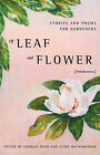 Of Leaf and Flower: Stories and Poems for Gardeners by Persea Books Inc (Hardback, 2001)