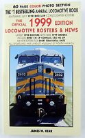 The Official 1999 Edition Locomotive Rosters & News (softcover)