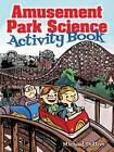 Amusement Park Science Activity Book by Michael Dutton (Paperback, 2015)