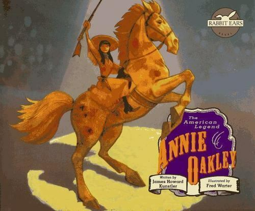 Annie Oakley by Fred Warter; James Howard Kunstler