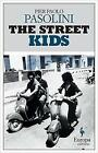 The Street Kids by Pier Paolo Pasolini (Paperback, 2016)