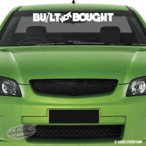 Built-Not-Bought-Windshield-Sticker-Decal-Vinyl-Windscreen-AWTOP037LS