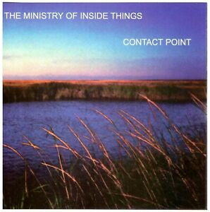 THE MINISTRY OF INSIDE THINGS Contact Point CD Electronic/Ambient CHUCK VAN ZYL