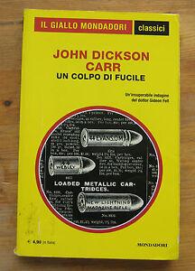 JOHN DICKSON CARR: Un colpo di fucile p. e. 2011 C. G.M 1285 - Italia - JOHN DICKSON CARR: Un colpo di fucile p. e. 2011 C. G.M 1285 - Italia