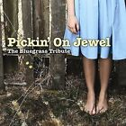 Pickin' on Jewel: The Bluegrass Tribute by Various Artists (CD, May-2008, CMH Records)