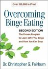 Overcoming Binge Eating: The Proven Program to Learn Why You Binge and How You Can Stop by Christopher G. Fairburn (Paperback, 2013)