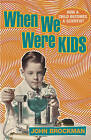 When We Were Kids: How a Child Becomes a Scientist by Vintage Publishing (Hardback, 2004)