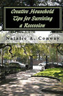 Creative Household Tips for Surviving a Recession by Natalie A Conway (Paperback / softback, 2010)