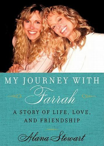 My Journey with Farrah: A Story of Life, Love, and Friendship, Alana Stewart,006