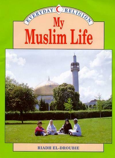 Everyday Religion: My Muslim Life,Riadh El-Droubie- 9780750225502