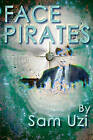 Face Pirates by Sam Uzi (Paperback / softback, 2010)
