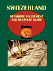 Switzerland Offshore Investment and Business Guide Volume 1 Strategic and Practical Information by International Business Publications, USA (Paperback / softback, 2010)