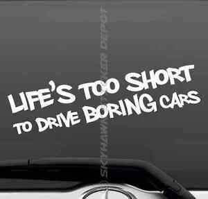 Life S Too Short To Drive Boring Cars Bumper Sticker Vinyl Decal